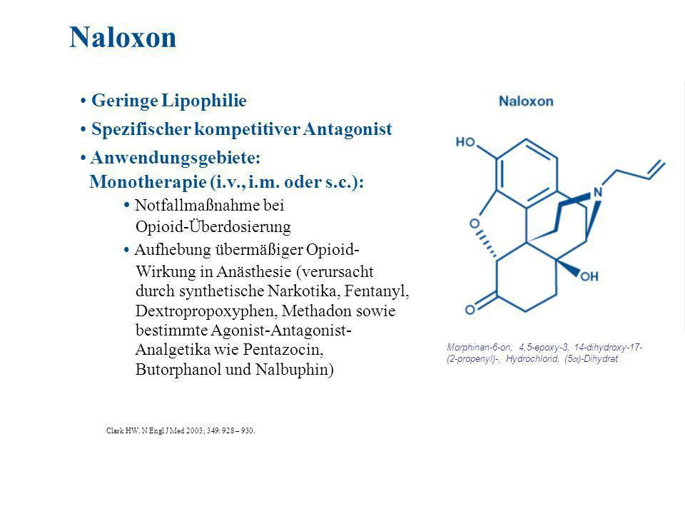 Naloxon Geringe Lipophilie Spezifischer kompetitiver Antagonist