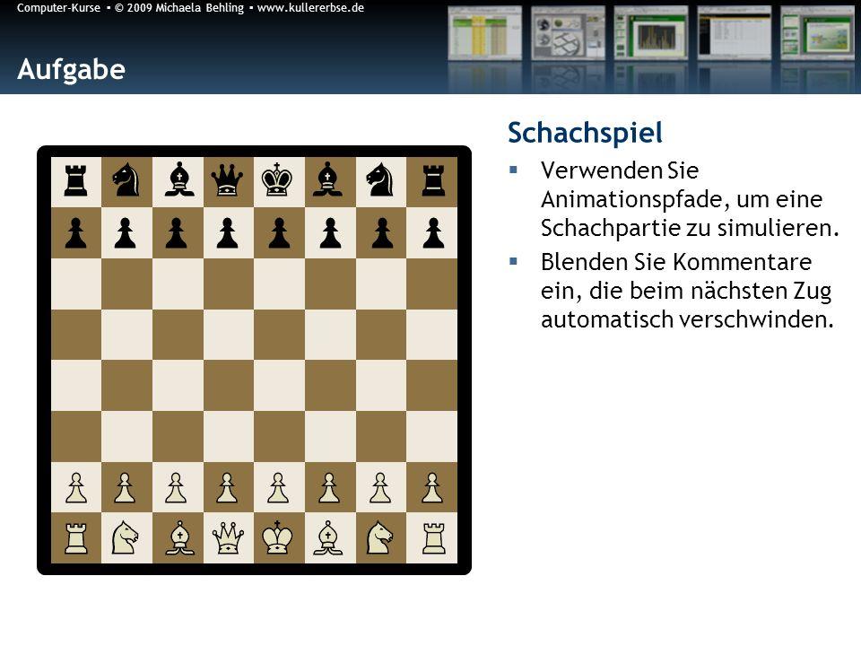 Aufgabe Schachspiel. Verwenden Sie Animationspfade, um eine Schachpartie zu simulieren.