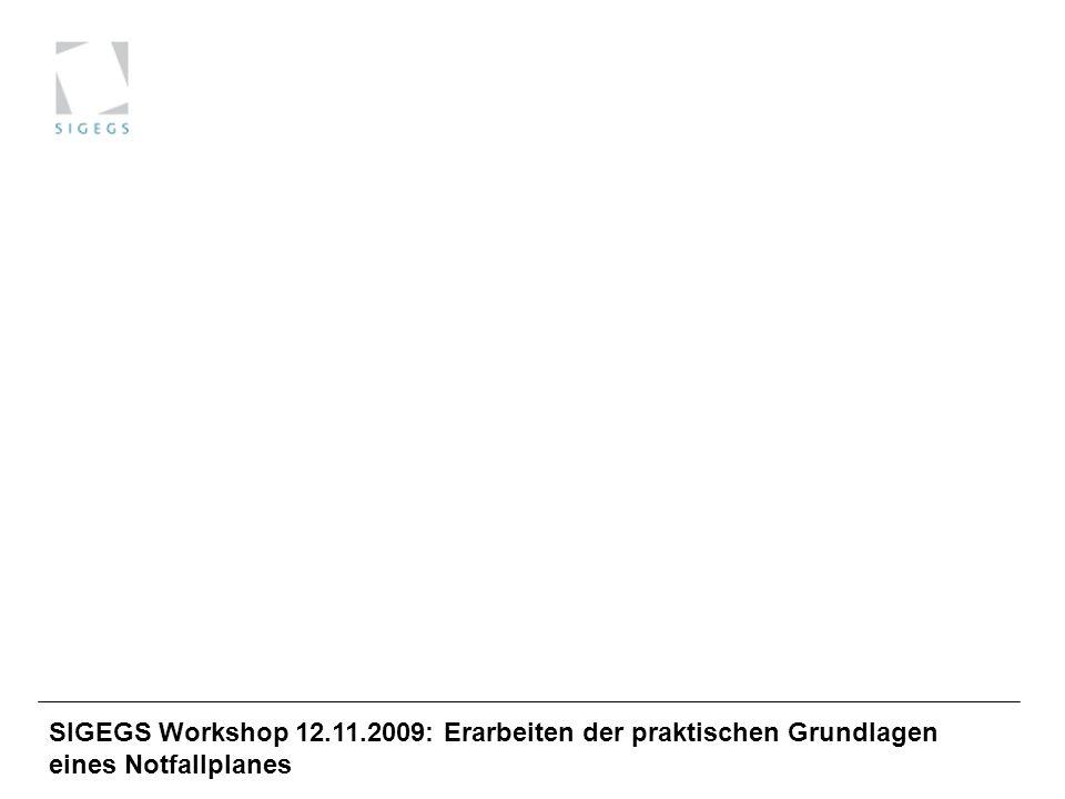 SIGEGS Workshop 12.11.2009: Erarbeiten der praktischen Grundlagen eines Notfallplanes