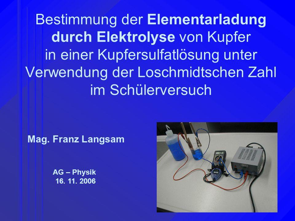 Bestimmung der Elementarladung durch Elektrolyse von Kupfer in einer Kupfersulfatlösung unter Verwendung der Loschmidtschen Zahl im Schülerversuch