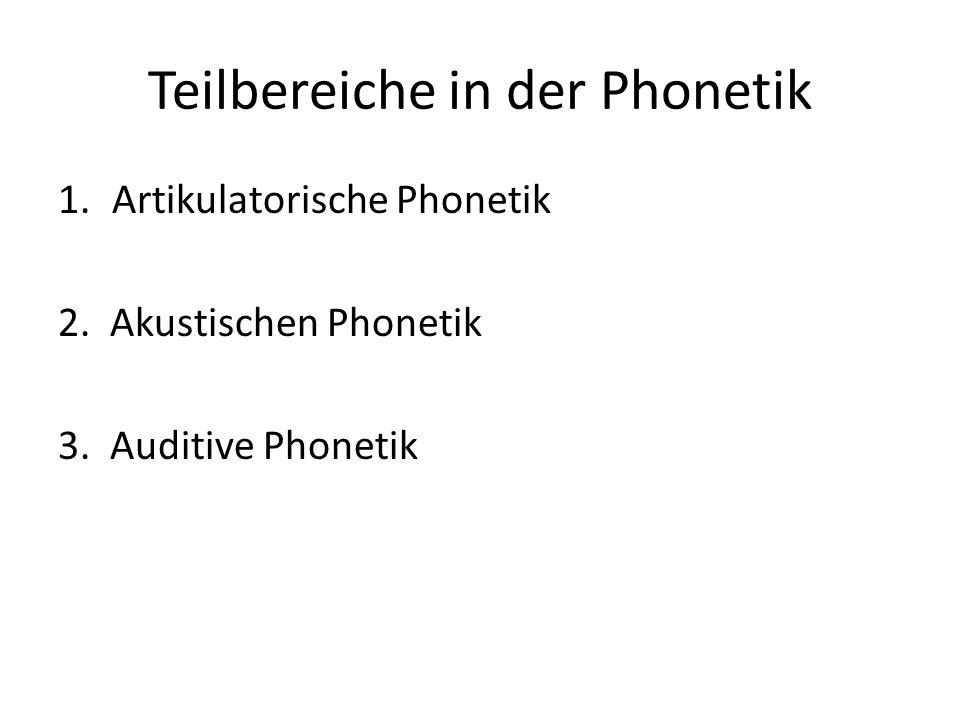 Teilbereiche in der Phonetik