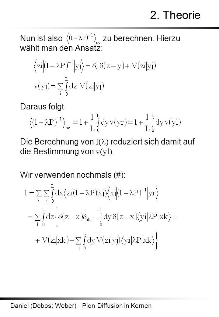 2. Theorie Nun ist also zu berechnen. Hierzu wählt man den Ansatz: