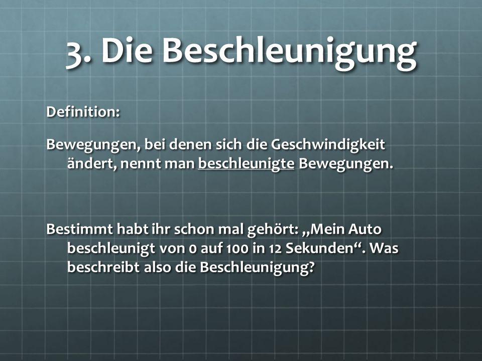 3. Die Beschleunigung Definition: