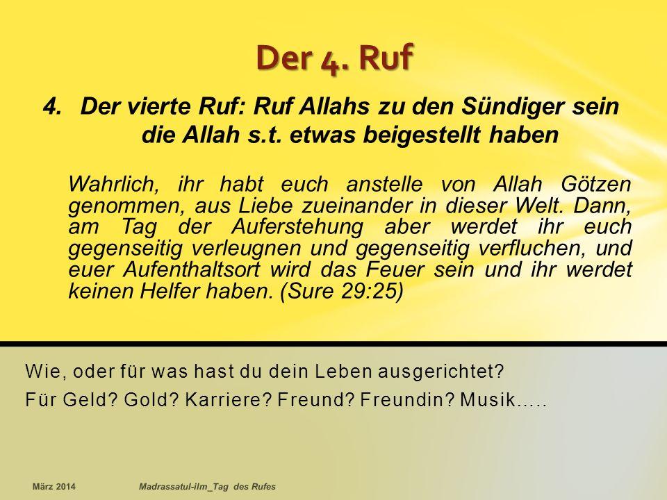 Der 4. Ruf Der vierte Ruf: Ruf Allahs zu den Sündiger sein die Allah s.t. etwas beigestellt haben.
