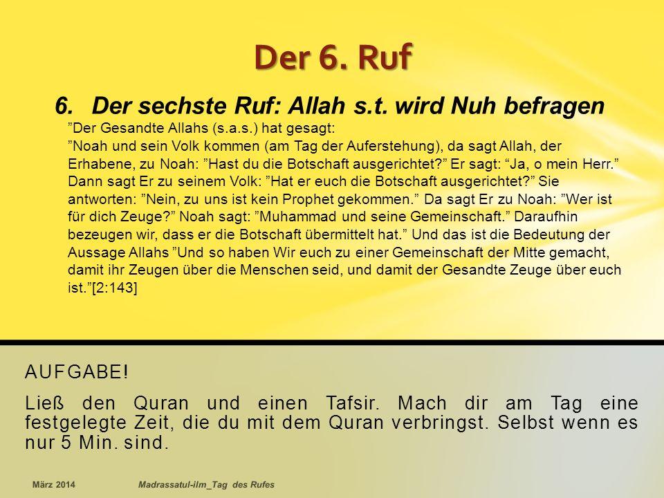 Der sechste Ruf: Allah s.t. wird Nuh befragen