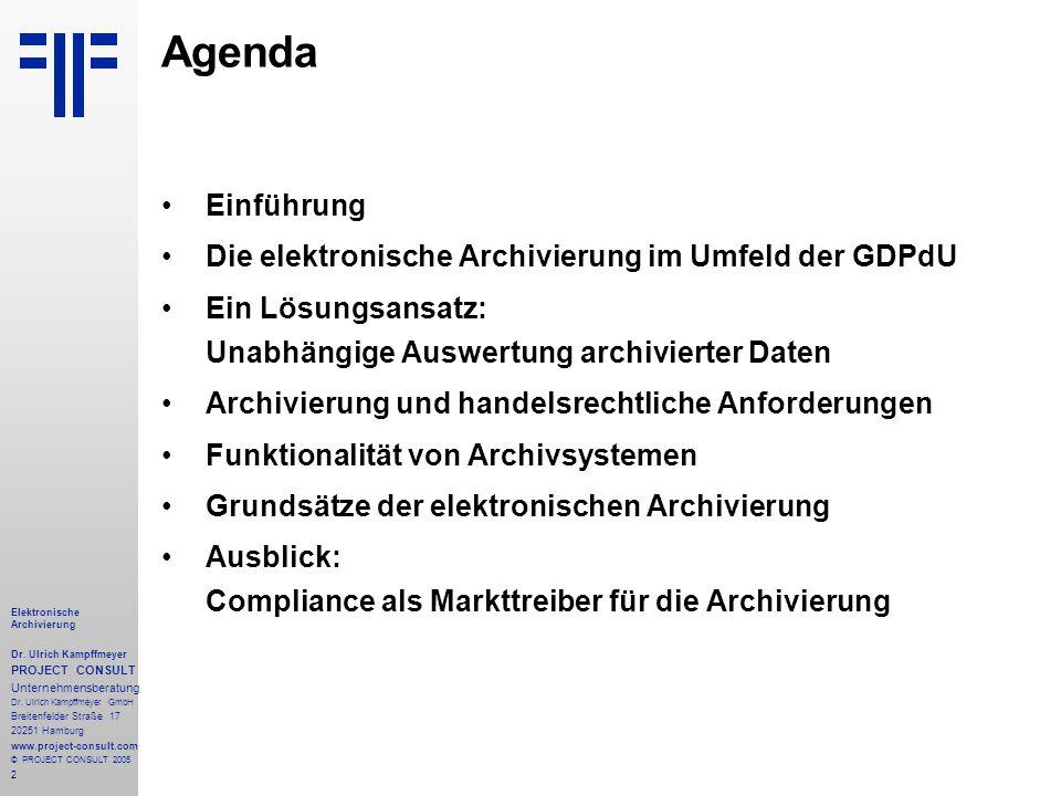 Agenda Einführung Die elektronische Archivierung im Umfeld der GDPdU