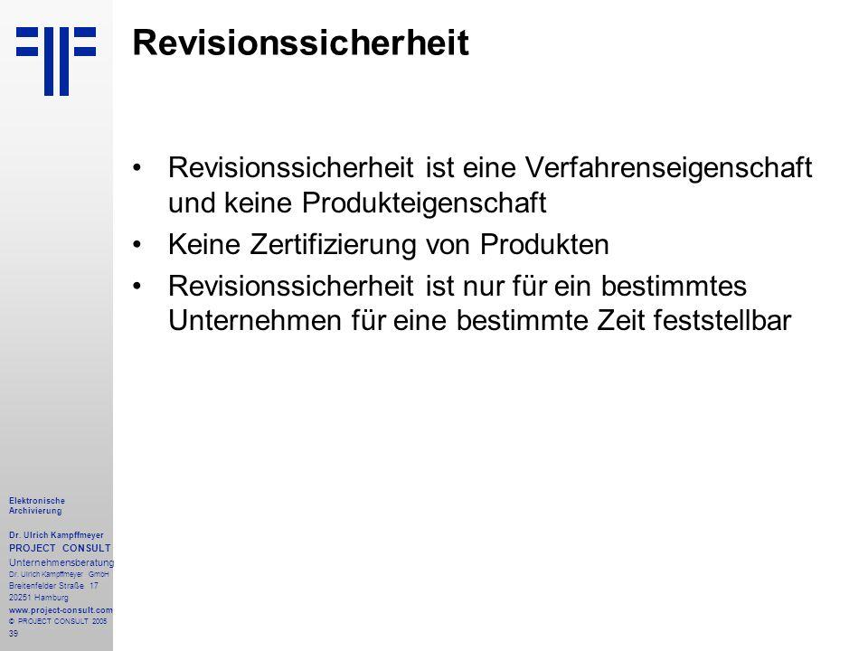 Revisionssicherheit Revisionssicherheit ist eine Verfahrenseigenschaft und keine Produkteigenschaft.