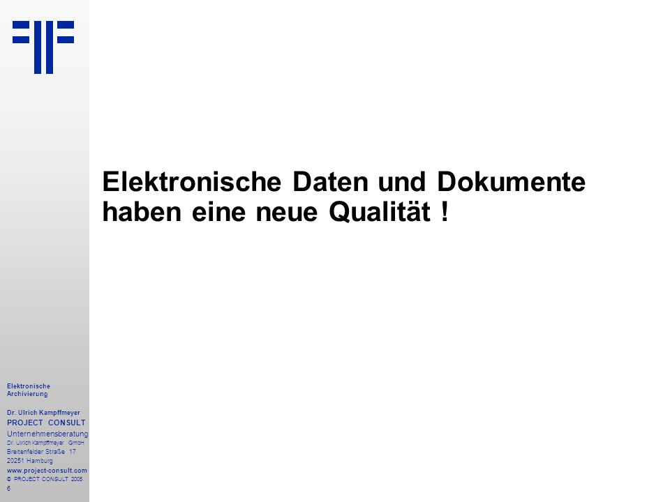 Elektronische Daten und Dokumente haben eine neue Qualität !
