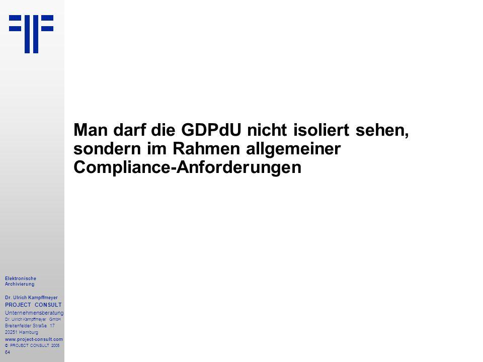 Man darf die GDPdU nicht isoliert sehen, sondern im Rahmen allgemeiner Compliance-Anforderungen
