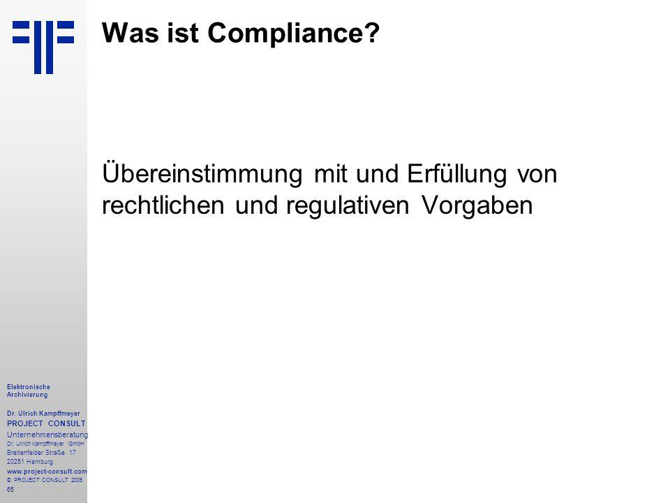 Was ist Compliance Übereinstimmung mit und Erfüllung von rechtlichen und regulativen Vorgaben. Elektronische Archivierung.