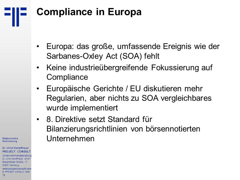 Compliance in Europa Europa: das große, umfassende Ereignis wie der Sarbanes-Oxley Act (SOA) fehlt.