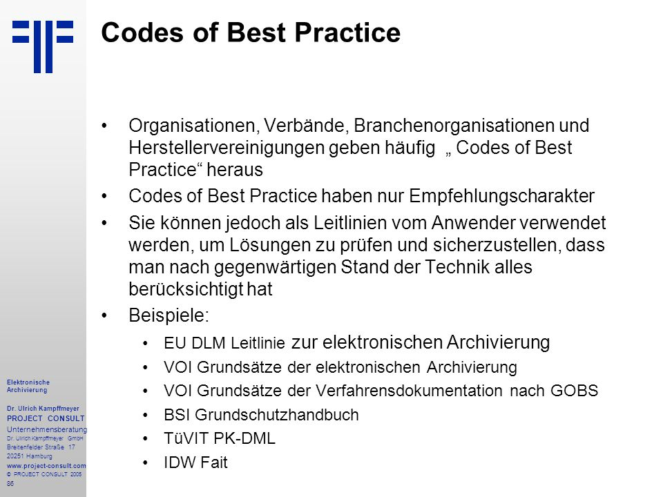 """Codes of Best Practice Organisationen, Verbände, Branchenorganisationen und Herstellervereinigungen geben häufig """" Codes of Best Practice heraus."""