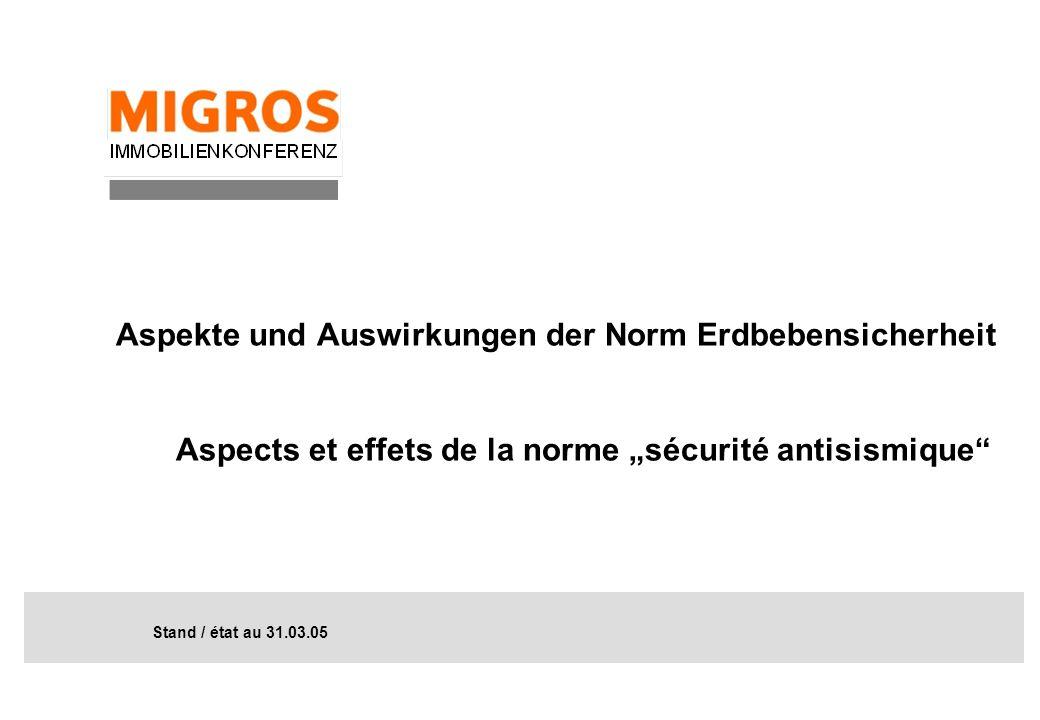"""Aspekte und Auswirkungen der Norm Erdbebensicherheit Aspects et effets de la norme """"sécurité antisismique"""