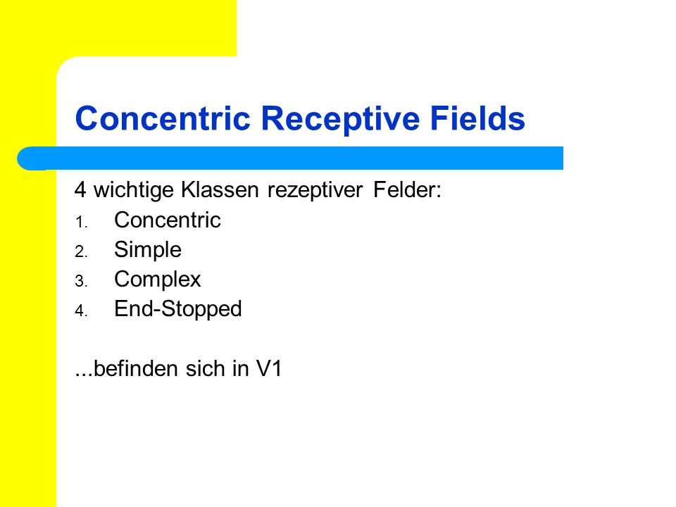 Concentric Receptive Fields