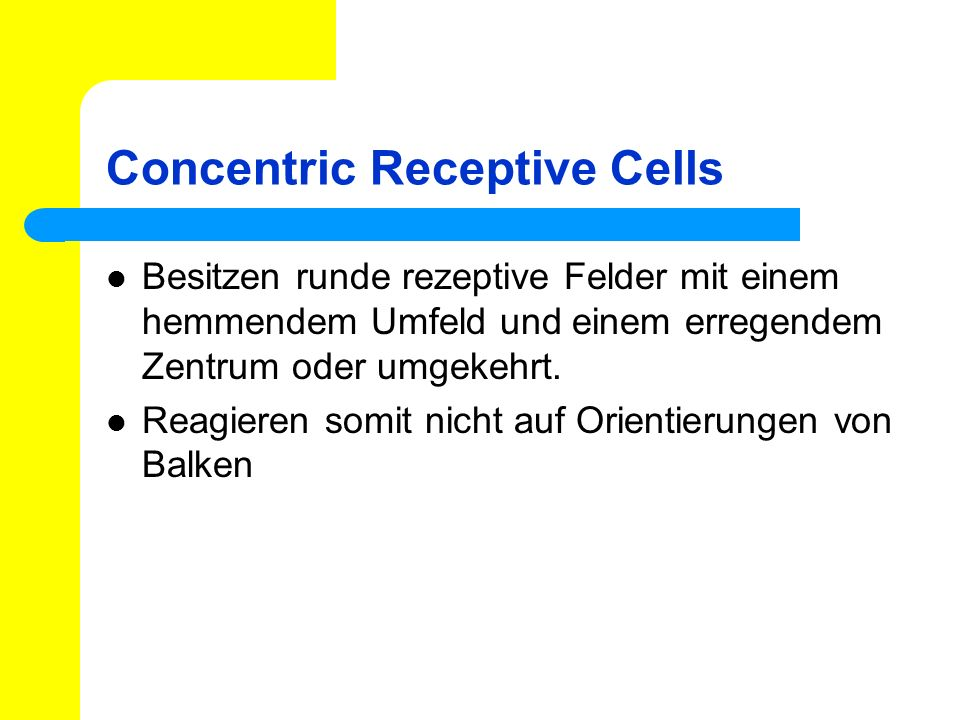 Concentric Receptive Cells