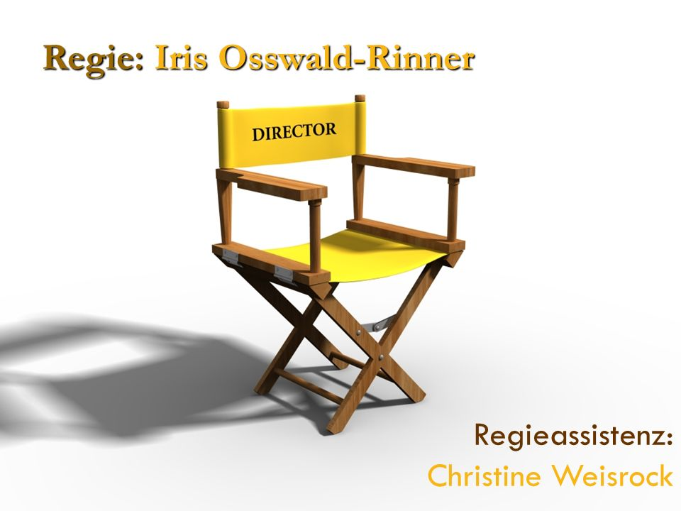 Regieassistenz: Christine Weisrock