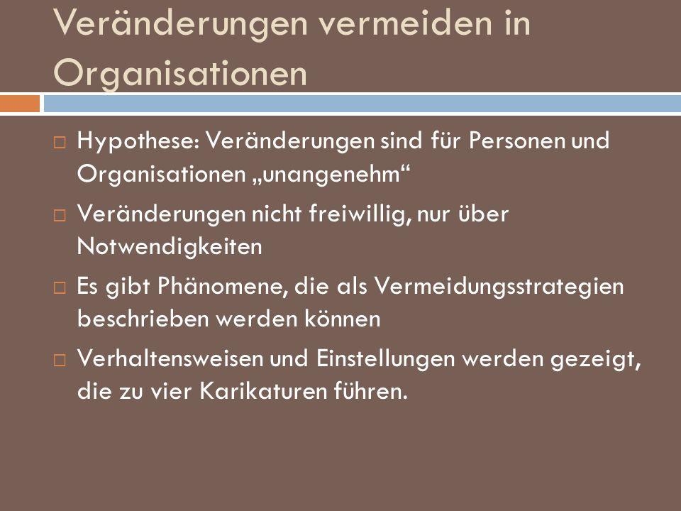 Veränderungen vermeiden in Organisationen