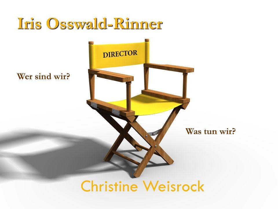 Iris Osswald-Rinner Wer sind wir Was tun wir Christine Weisrock