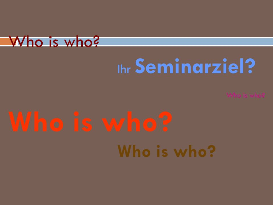 Who is who Ihr Seminarziel Who is who