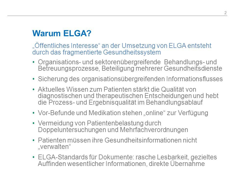 """Warum ELGA """"Öffentliches Interesse an der Umsetzung von ELGA entsteht durch das fragmentierte Gesundheitssystem."""