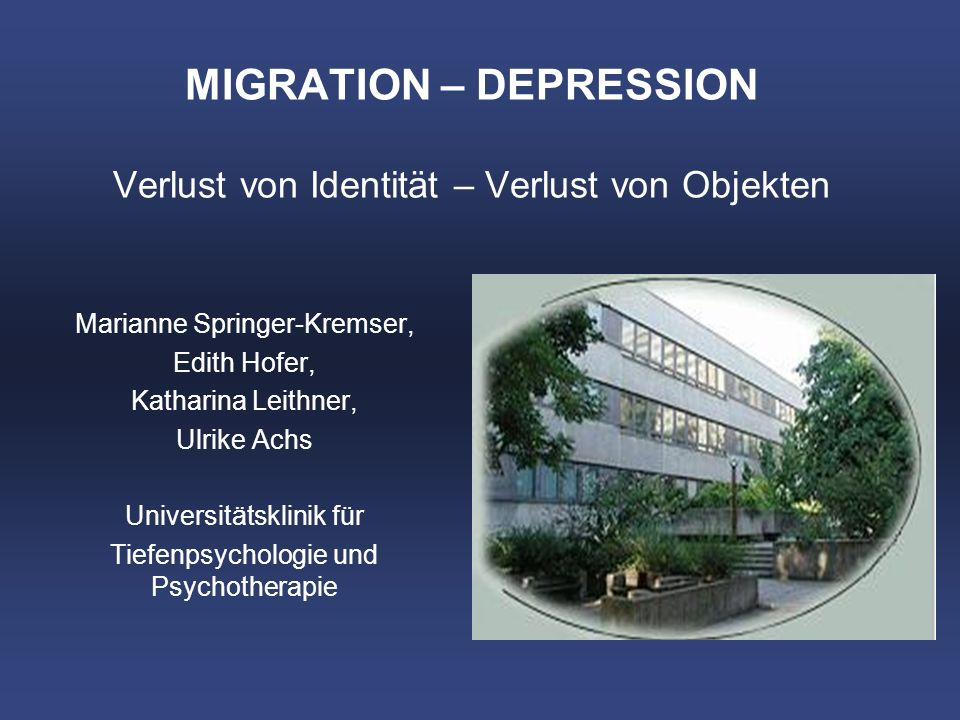 MIGRATION – DEPRESSION Verlust von Identität – Verlust von Objekten