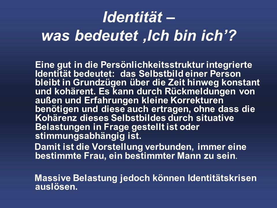 Identität – was bedeutet 'Ich bin ich'