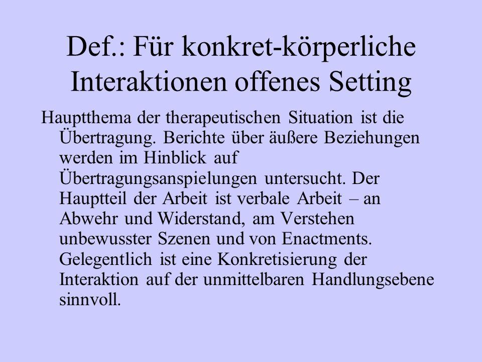 Def.: Für konkret-körperliche Interaktionen offenes Setting