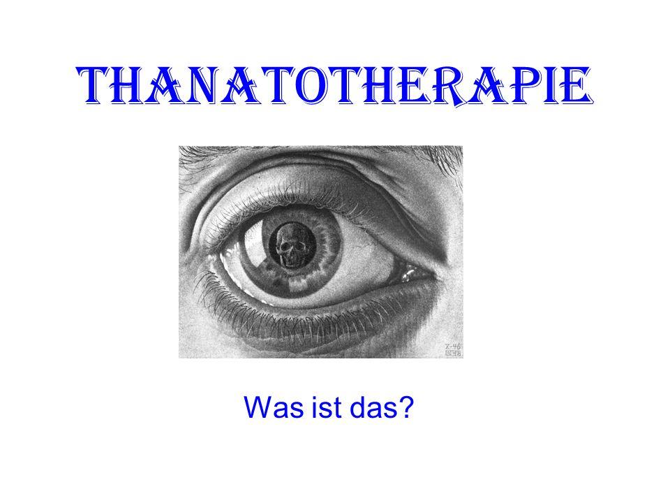 Thanatotherapie Was ist das