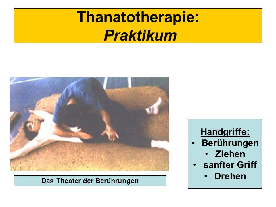 Thanatotherapie: Praktikum