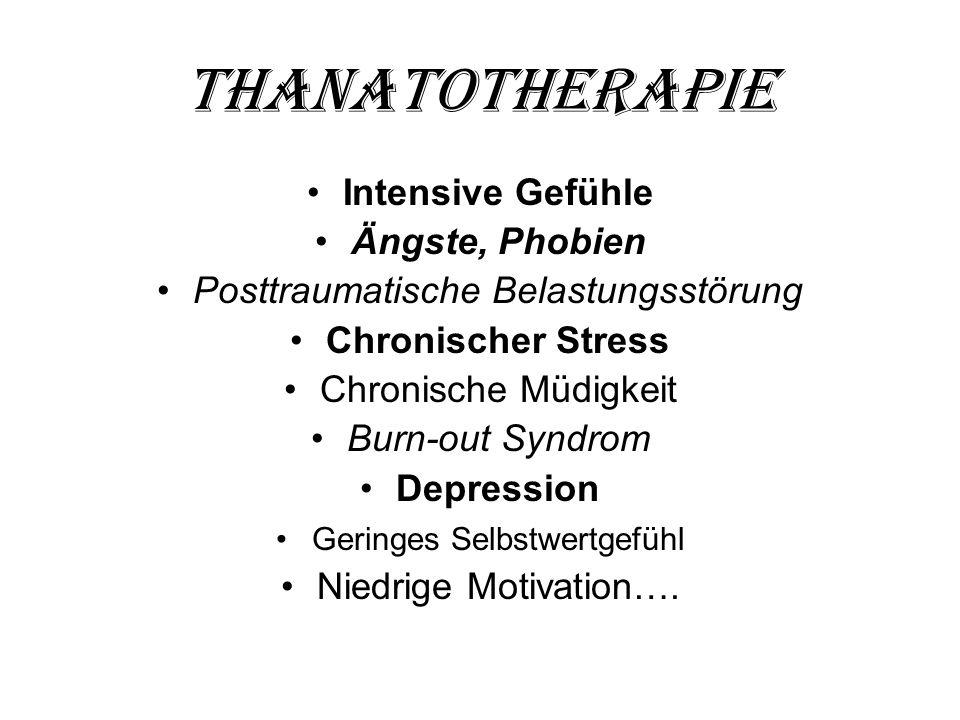 Thanatotherapie Intensive Gefühle Ängste, Phobien
