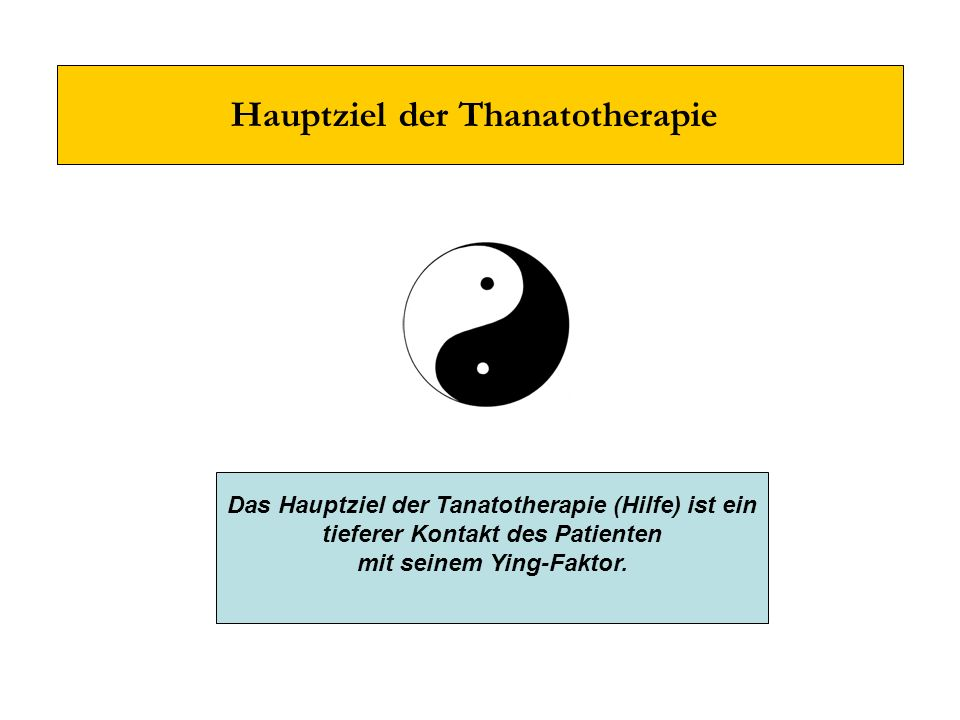 Hauptziel der Thanatotherapie