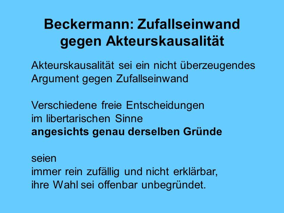 Beckermann: Zufallseinwand gegen Akteurskausalität