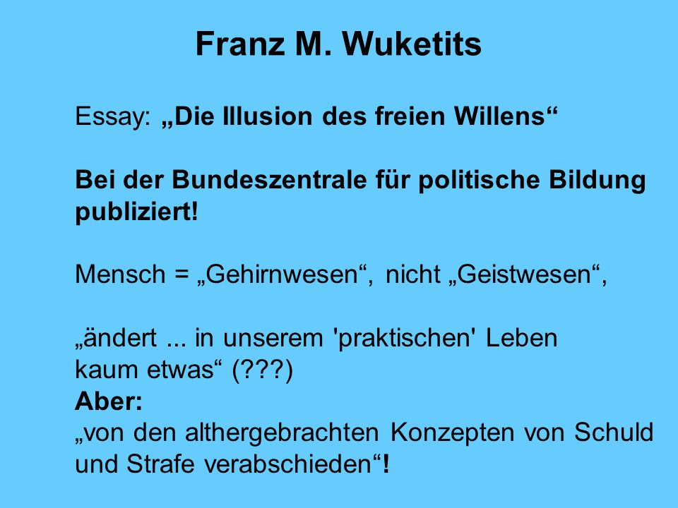 """Franz M. Wuketits Essay: """"Die Illusion des freien Willens"""