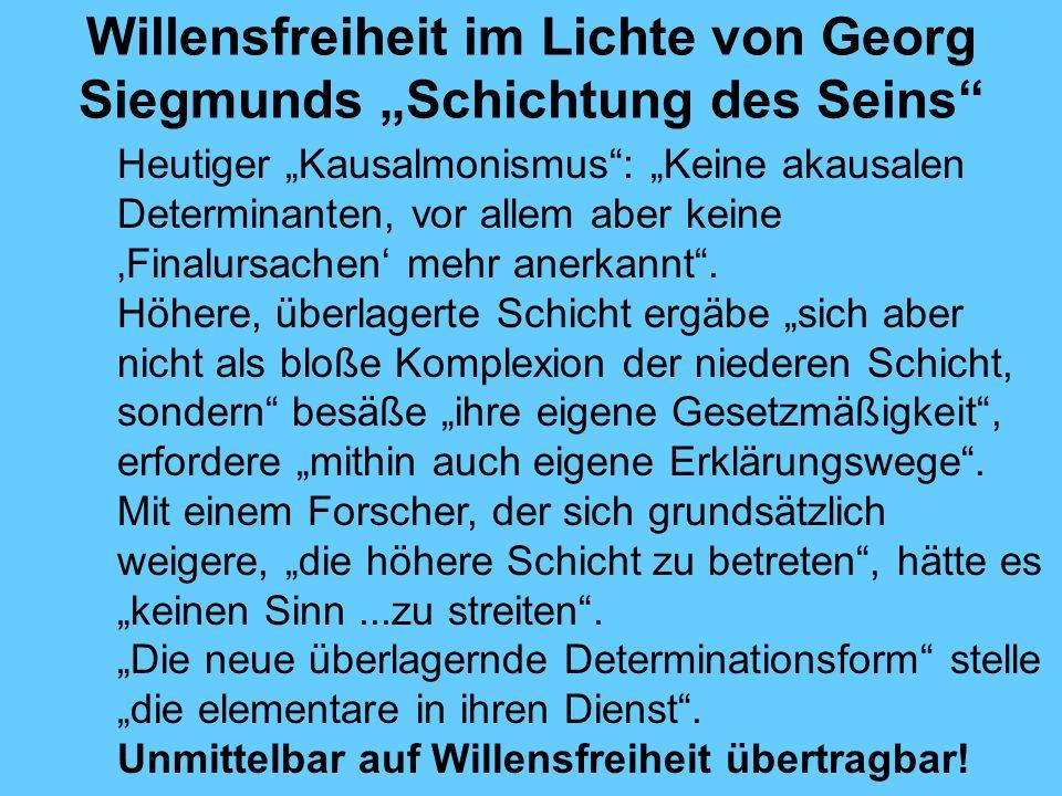 """Willensfreiheit im Lichte von Georg Siegmunds """"Schichtung des Seins"""