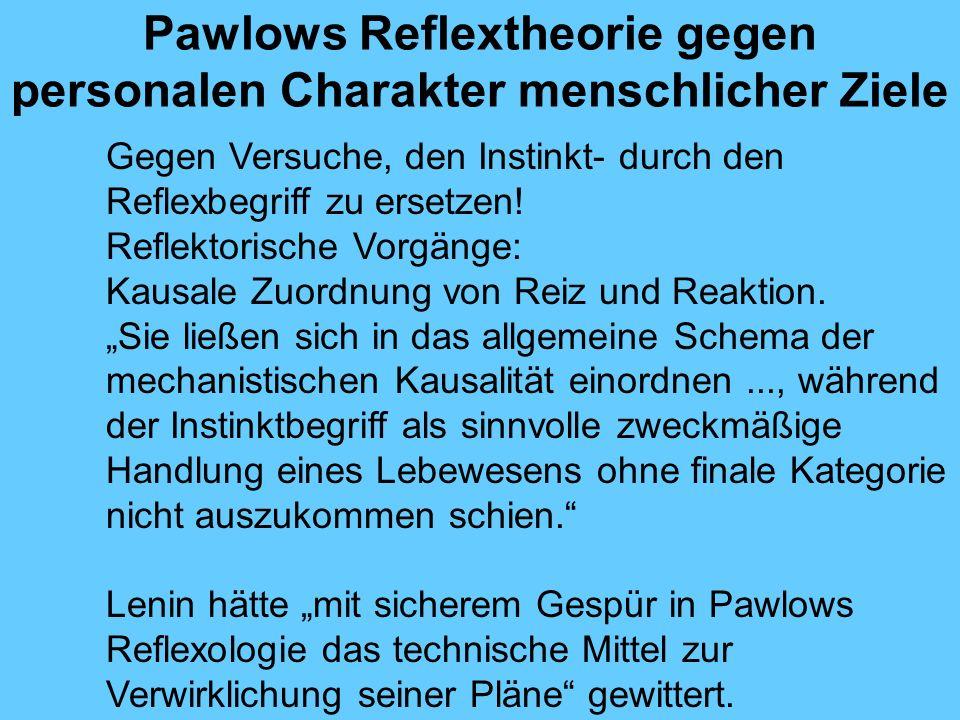 Pawlows Reflextheorie gegen personalen Charakter menschlicher Ziele