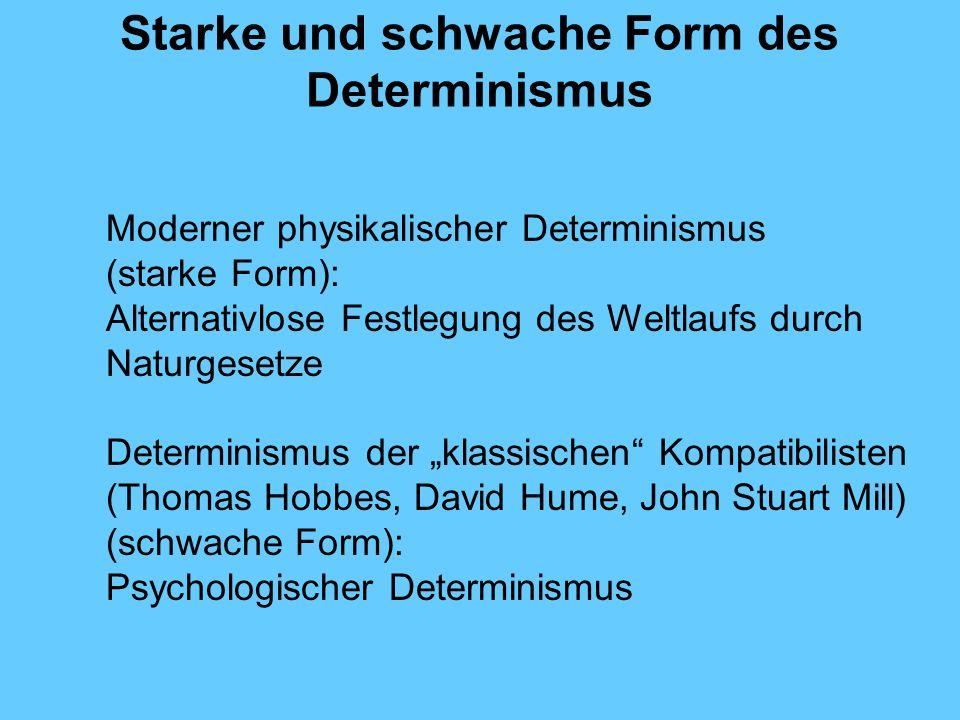 Starke und schwache Form des Determinismus