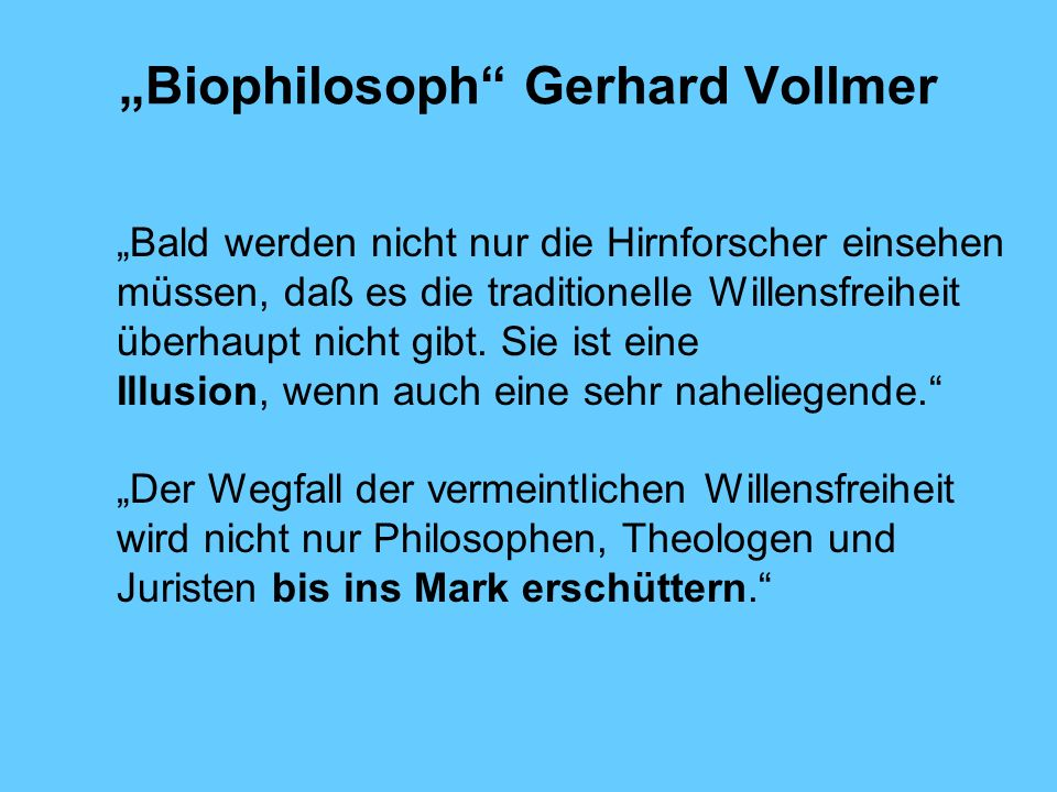 """Biophilosoph Gerhard Vollmer"