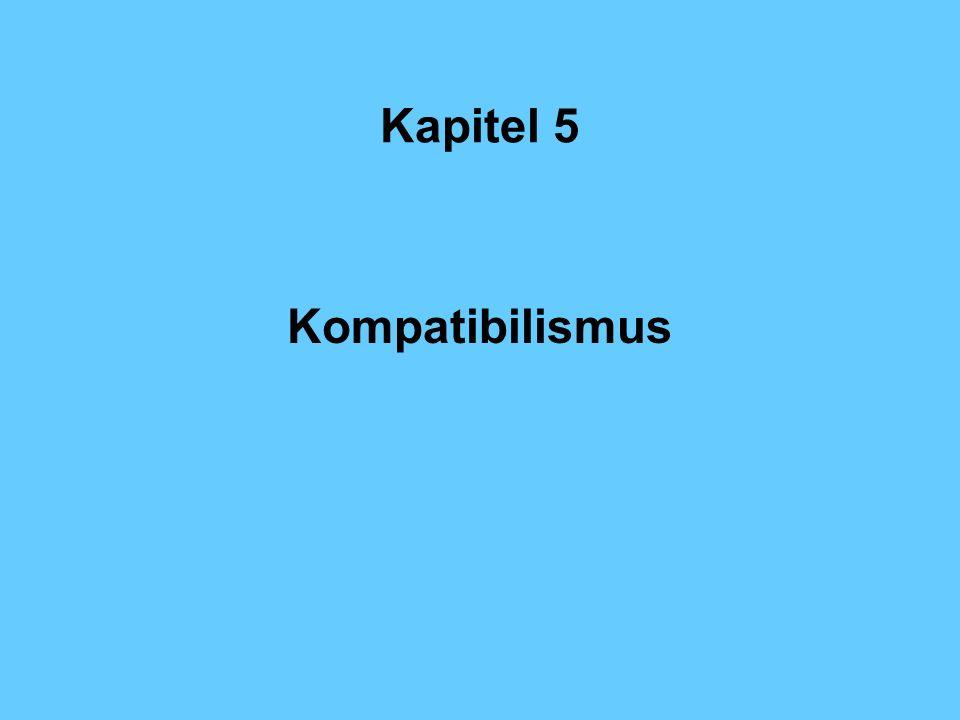 Kapitel 5 Kompatibilismus