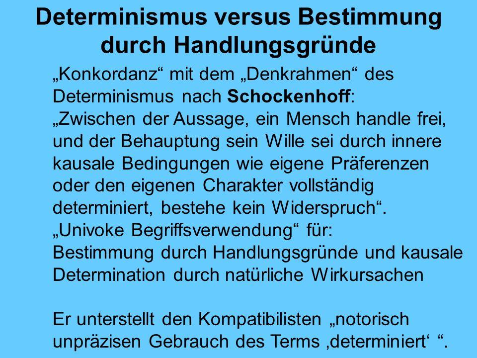 Determinismus versus Bestimmung durch Handlungsgründe