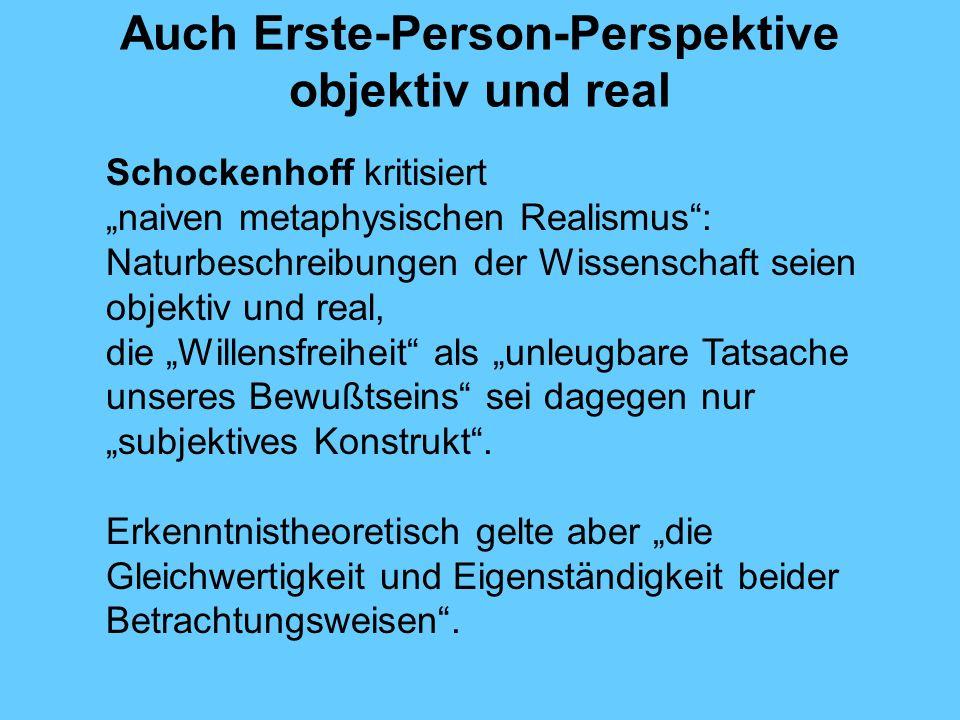 Auch Erste-Person-Perspektive objektiv und real
