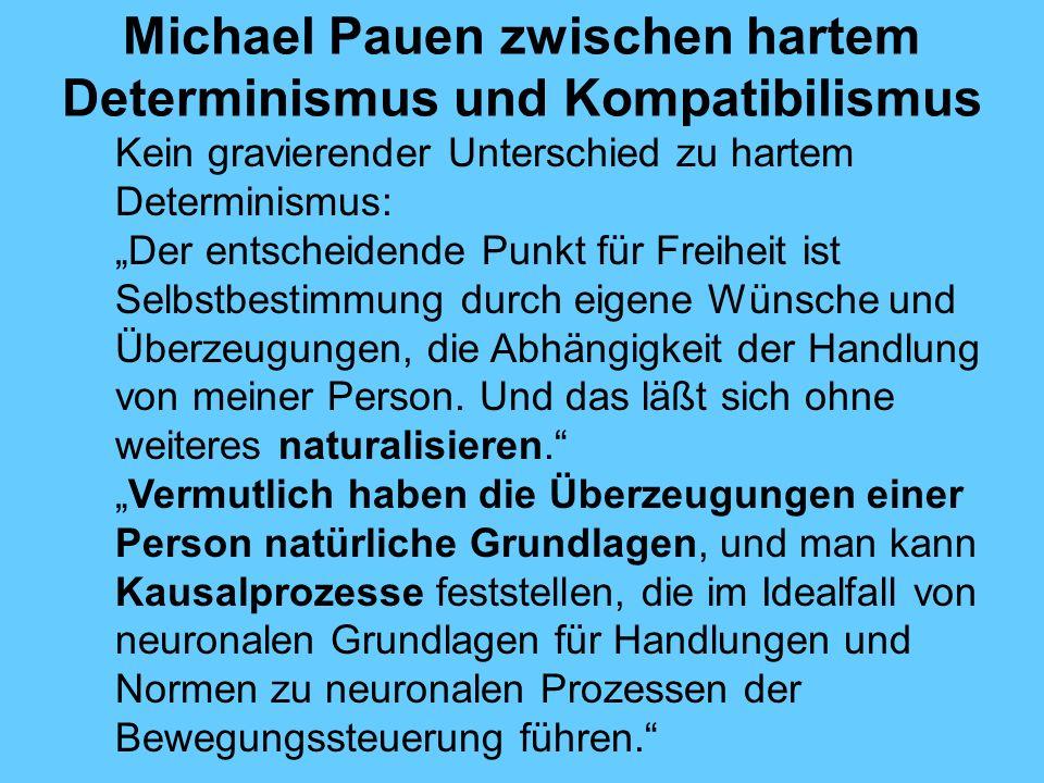 Michael Pauen zwischen hartem Determinismus und Kompatibilismus