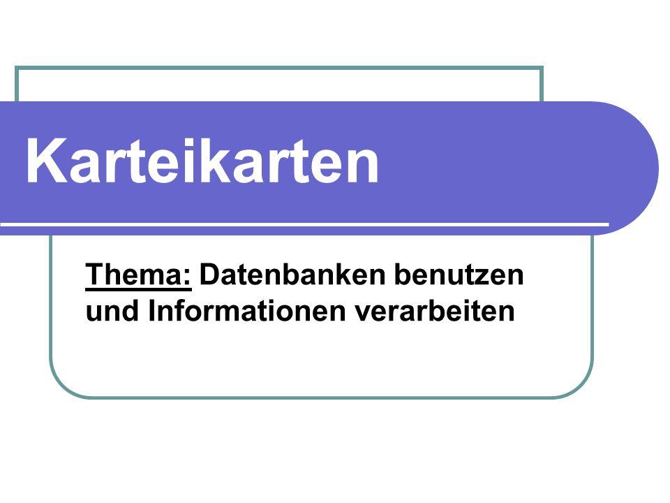Thema: Datenbanken benutzen und Informationen verarbeiten