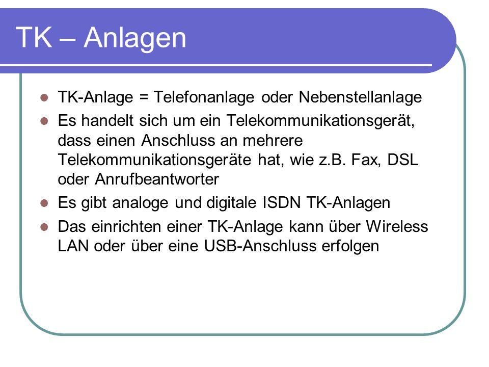TK – Anlagen TK-Anlage = Telefonanlage oder Nebenstellanlage