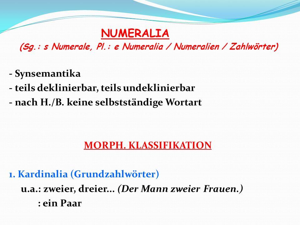 NUMERALIA - Synsemantika - teils deklinierbar, teils undeklinierbar