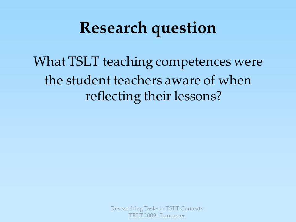 Research question What TSLT teaching competences were
