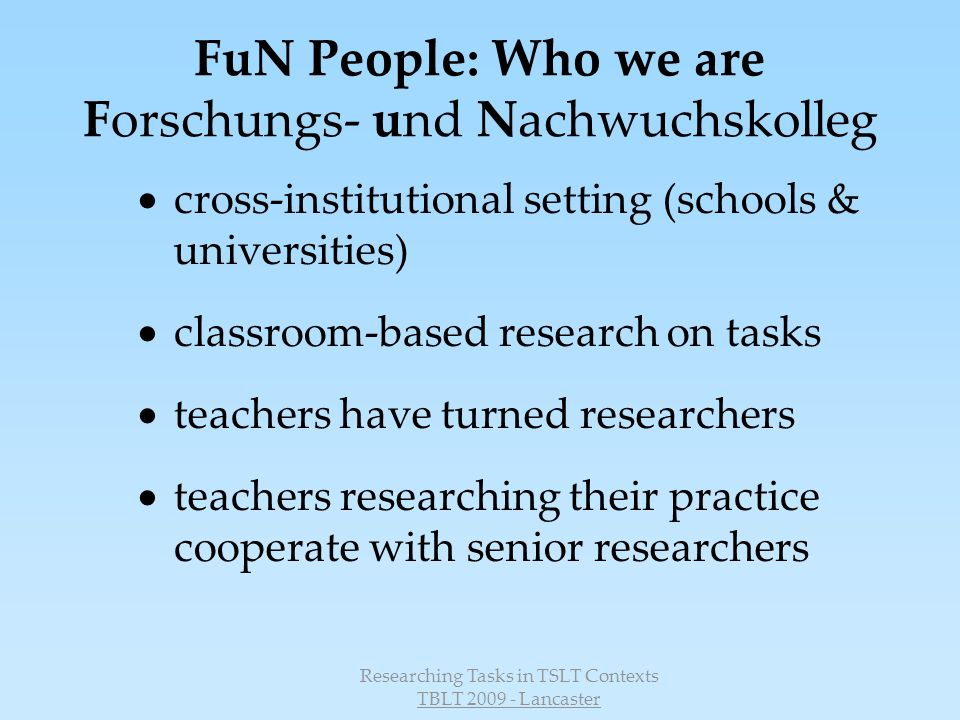 FuN People: Who we are Forschungs- und Nachwuchskolleg