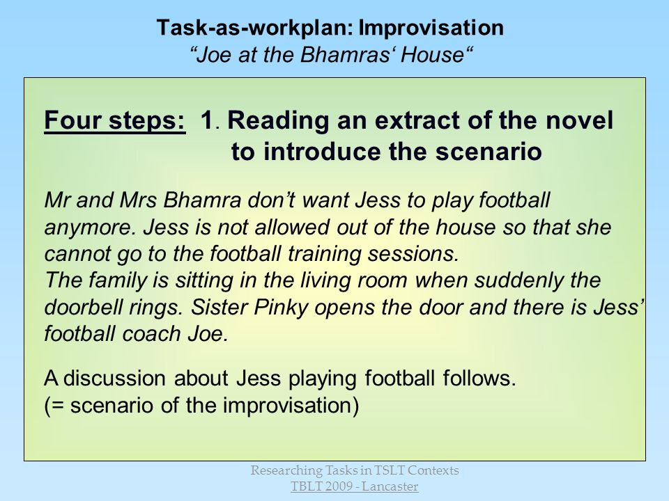 Task-as-workplan: Improvisation Joe at the Bhamras' House