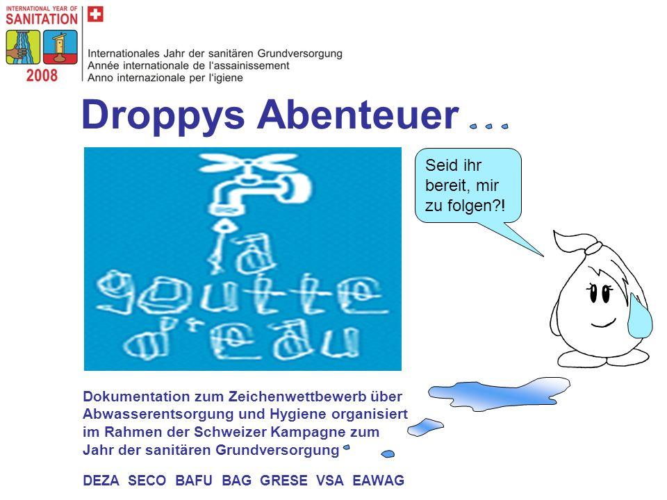 Droppys Abenteuer Seid ihr bereit, mir zu folgen !