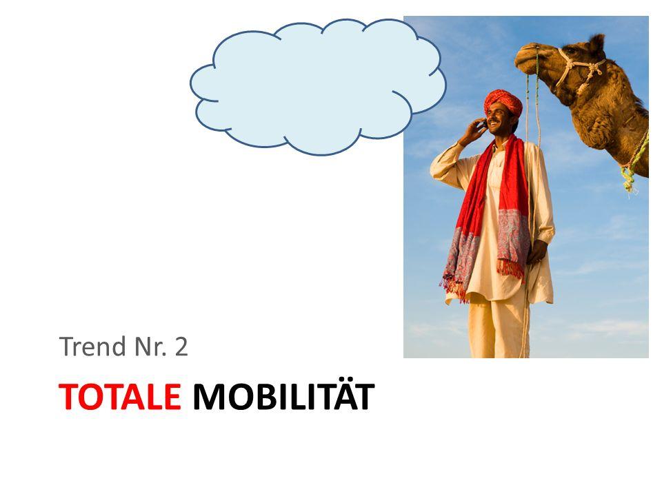Trend Nr. 2 TOTALE MOBILITÄT