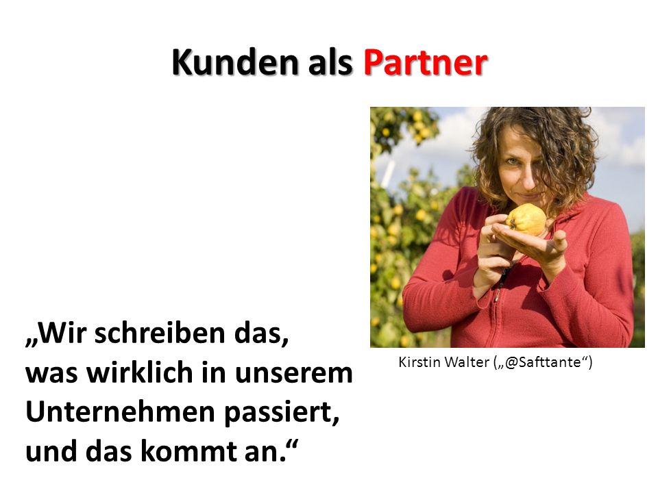 """Kunden als Partner """"Wir schreiben das,"""